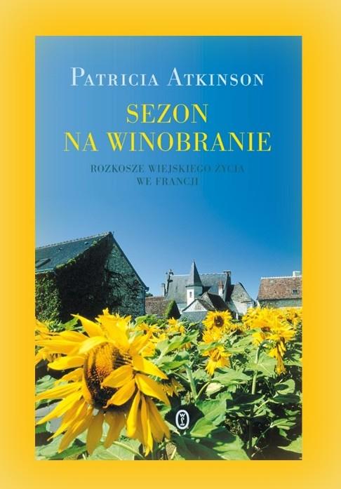 księgarnia Plac Francuski- sezon na winobranie. rozkosze wiejskiego życia we Francji